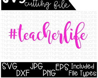 Teacher Life SVG File, Teacher, #teacherlife, Teaching, Teacher svg, Cutting File, Silhouette, Cricut, PNG, DXF