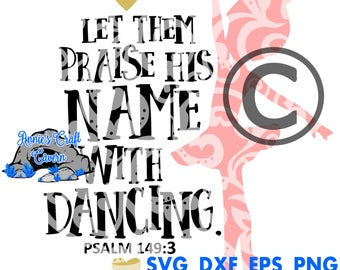 Let them praise his name with dancing Svg, Eps, Png, Dxf