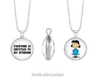 Lucy Van Pelt Double Sided Necklace Lucy van Pelt Quote Two Sided Pendant Everyone is entitled to my opinion Snoopy Jewelry