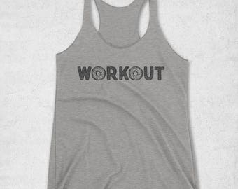 Workout Donuts Tank Top - Racerback Tank - Gym Shirts - Workout Tanks - Funny Gym Shirts - Womens - Gifts for her - Gift ideas - Triblend