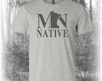 Minnesota Native Shirt, Native Minnesota Shirt, Minnesota Shirt, MN Shirt, Minnesota State Shirt