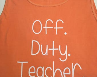 Off Duty Teacher Comfort Color Tank