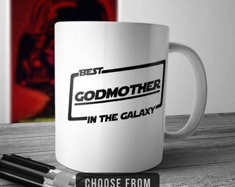 Best Godmother In The Galaxy, Godmother Mug, Godmother Coffee Cup, Gift for Godmother, Funny Mug Gift