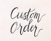 Custom order for Eric