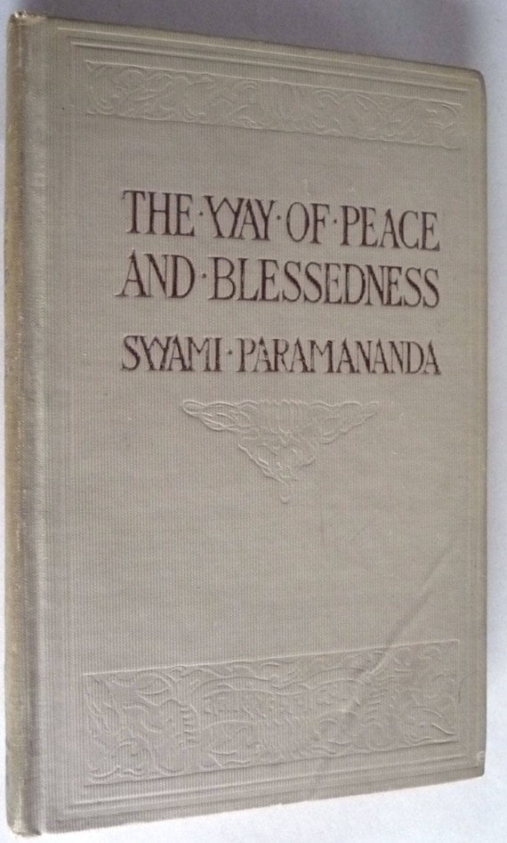 The Way of Peace and Blessedness 1913 by Swami Parmananda - Vedanta Center