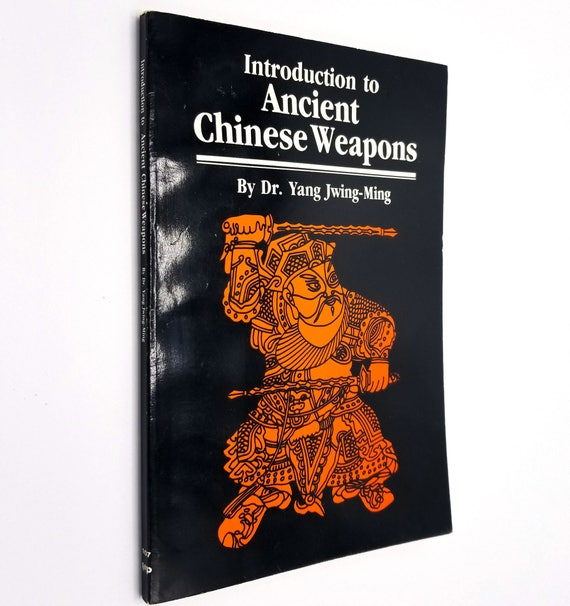 Introduction to Ancient Chinese Weapons by Yan Jwing-Ming 1985 Martial Arts Soft Cover Unique Publications