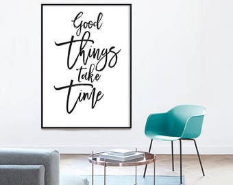 Good Things Take Time -  Motivational Art, Motivational Quote, Bedroom Decor, Things Take Time, hustle, Inspirational Art