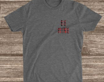 Be Mine Logo Buffalo Plaid  Valentine's Day Shirt - Valentine Shirts - Women - Men - Love Day - Valentines Day Shirt -