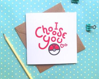 I choose you –  Pokemon card, birthday card, Cute card, Pokeball, Funny birthday card, Anniversary card, Card for boyfriend or girlfriend