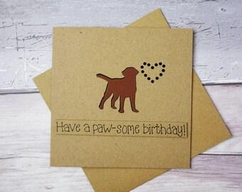 Chocolate Labrador birthday Card, Chocolate Lab, Dog pun card, Funny birthday card, Handmade card, Chocolate brown dog, Gem heart