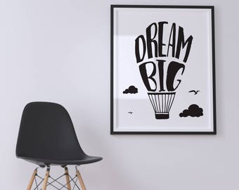 Dream Big, motivational poster, wall art, digital prints, black and white, typography poster, digital art,nursery decor , scandinavian print