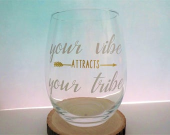 Your Vibe Attracts Your Tribe- Vinyl, Stemless Wine Glass