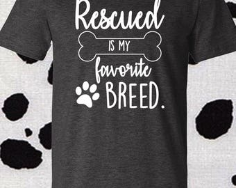 Rescued, Dog Shirt, Adopt Don't Shop, Mutt, Dog Lover, Dog Lover Shirt, Dog Lover Gift