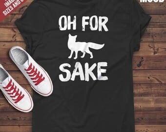 Of For Fox Sake T-Shirt - Perfect Tee-Shirt for funny fox lovers