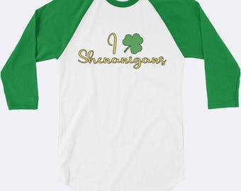 I Love Shenanigans Shirt, St. Patrick's Day Shirt, Irish Shirt, Shamrock Shirt, Clover Shirt, Green Shirt, 3/4 Sleeve Shirt, Womens Shirt