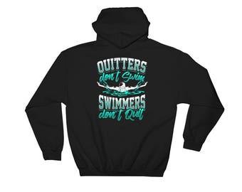 Quitters Don't Swim Swimmers Don't Quit Swimming Pool Swim Team Coach Water Men Women Hoodie Hooded Sweatshirt
