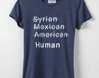 Human Rights Shirt - Women's T-Shirt - Women's Resist Shirt - 50/50 Organic Cotton + Recycled Polyester