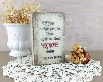 Small motivational sign Mother Teresa Quote Inspirational sign Shelf desk decor Wood sign sayings Gifts for mom Gifts for sister Office gift