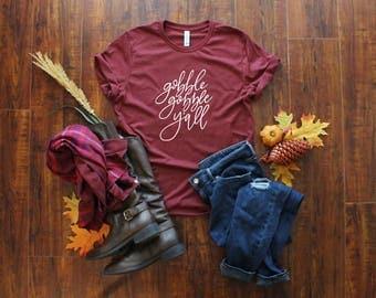Gobble Gobble Y'all Shirt - Thanksgiving Shirt - Funny Fall Shirt - Turkey Shirt - Holiday Shirt - Women's Fall Tee - Long or Short Sleeve