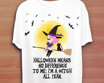 HALLOWEEN Printable WITCH SHIRT,cute halloween tshirt,instant download,printable shirt,halloween shirt,Funny Halloween printables,diy print