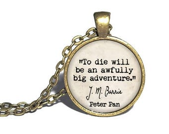 Peter Pan Necklace, 'To die will be an awfully big adventure,' JM Barrie, Literary Bookish Gift Jewelry, Neverland Tinkerbell Necklace