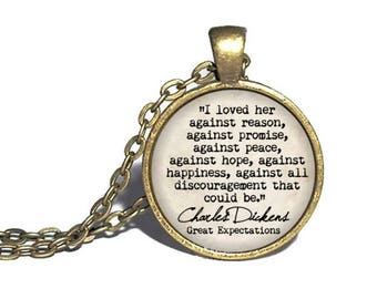 Charles Dickens, 'I loved her against reason,' Great Expectations, Literary Jewelry, Book Necklace, Quote Pendant, Reader Jewelry