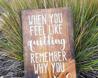 When You Feel Like Quitting Remember Why You Started  Inspirational Quote, Office Decor, Dorm decor, College Gifts,gifts under 50 fitness