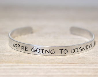 We're GOING To DISNEY! Cuff Bracelet - Disney Trip Reveal Announcement - Stamped Metal Bangle - Disney Fan Gift - One Size Fits All
