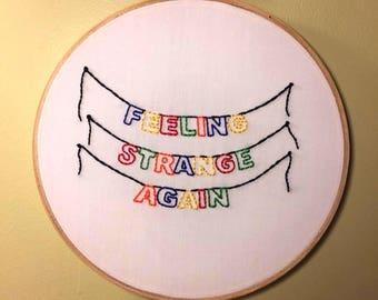 """Embroidery Hoop Wall Art - Strange Banner - Garland Design """"Feeling Strange Again"""""""