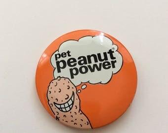 Pet Peanut Power, Vintage 1977 Pinback Button