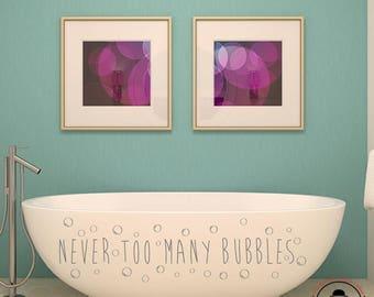 never too many bubbles bathroom wall decal vinyl wall quote bathroom decor bath