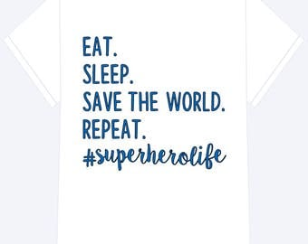Eat. Sleep. Save the World. Repeat.