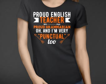 Proud English Teacher, Proud Grammarian, I'm Very Punctual - Premium Design - Only Available Exclusively Here - Gift for English Teachers