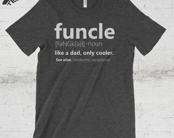 Funcle Shirt, Funcle Tee Shirt, Funcle Definition, Funcle T-Shirt, Uncle Shirt, Uncle T-Shirt, Uncle Gifts, Funny Uncle Gifts