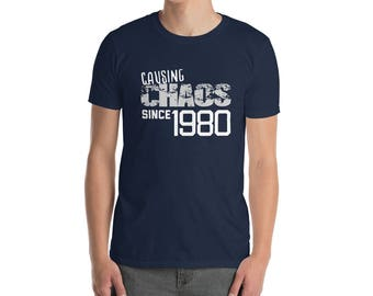 Causing Chaos since 1980 T-Shirt, 38 years old, 38th birthday, custom gift, unique gift, Christmas gift, birthday gift birthday shirt unisex