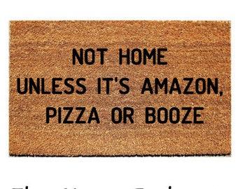 Customized Door Mat - Not Home Unless It\u0027s Amazon Pizza or Booze