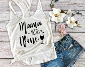 Mama Needs Wine Shirt, Mom Shirt, Mom Tank Top, Mom Life, Wine Lover