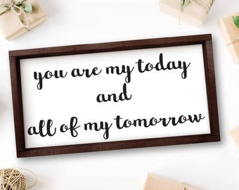 You Are My Today and All Of My Tomorrow Sign Bedroom Sign Couples Sign Above Bed Romantic Bedroom Decor Rustic