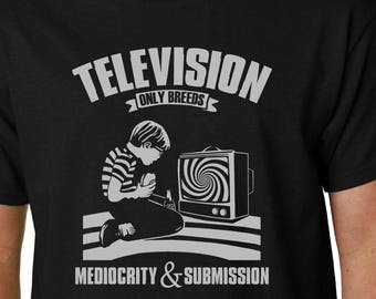 Television Only Breeds Mediocrity & Submission t-shirt
