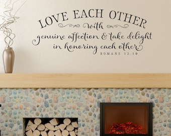 Christian Wall Decor - Love each other with genuine affection Wall Decal - Romans 12:10 - Scripture Vinyl Sticker - Bible Verse Wall Decal