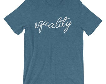 Equality Shirt Equal Rights Equality Tee Shirt Equal Rights Shirt Gender Equality Activist Top Activist Shirt Feminism Womens Right