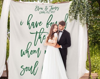 Song of Solomon, I Have Found the one Whom my soul loves, Wedding Welcome Sign, Wedding Photo Backdrop // W-A35-TP REG1 AA3