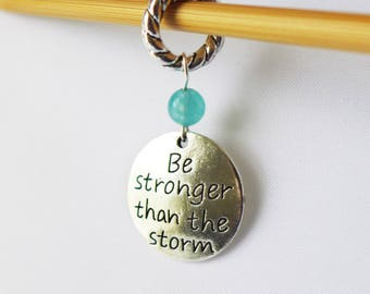 NEW - Be Stronger Than The Storm - Single Handmade Stitch Marker - Fits Up to 6.5mm (10.5 US) - Limited Edition