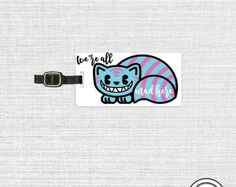 Luggage Tag We are all mad here Alice wonderland Cheshire Cat Quote Personalized Metal Tag, Single Tag  Custom information on Backs