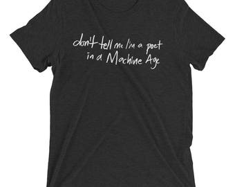 Luxe Don't Tell Me I'm A Poet T-shirt
