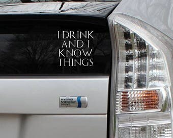 I drink and I know things Tyrion Lannister Game of Thrones Rub-On Vinyl Die Cut Decal Bumper Sticker Car Laptop Bike
