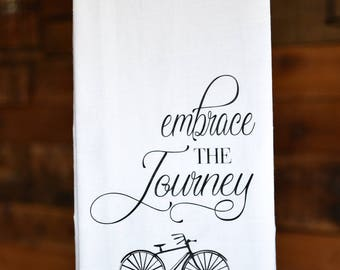 Flour Sack Kitchen Towel | Embrace The Journey | Tea Towel | Gift For Her | Wedding Gift