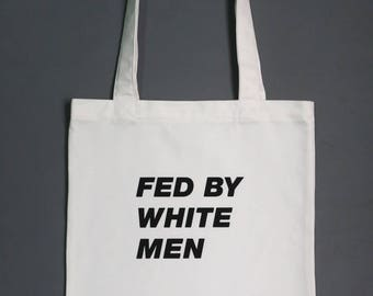 Fed By White Men tote bag