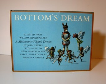 Bottom's Dream Adapted from William Shakespeare's A Midsummer Night's Dream by John Updike, Illustrations by Warren Chappell Vintage Book
