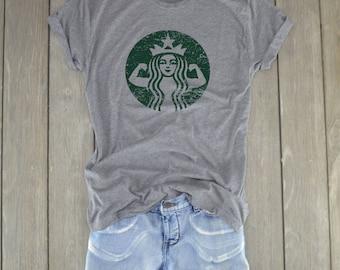 Starbucks Shirt - Starbucks Strong - Starbuff Shirt - Workout Shirt - Fitness Shirt - Coffee
